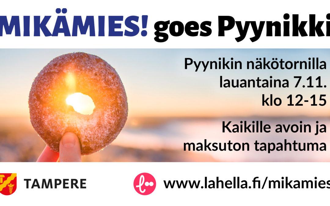 MIKÄMIES! goes Pyynikki 7.11.2020 klo 12-15